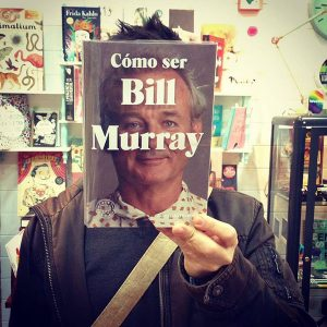 Cómo ser Bill Murray Libro