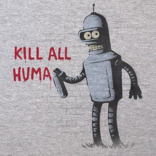 bender futurama banksy kill all humans lola camisetas material revolution granada