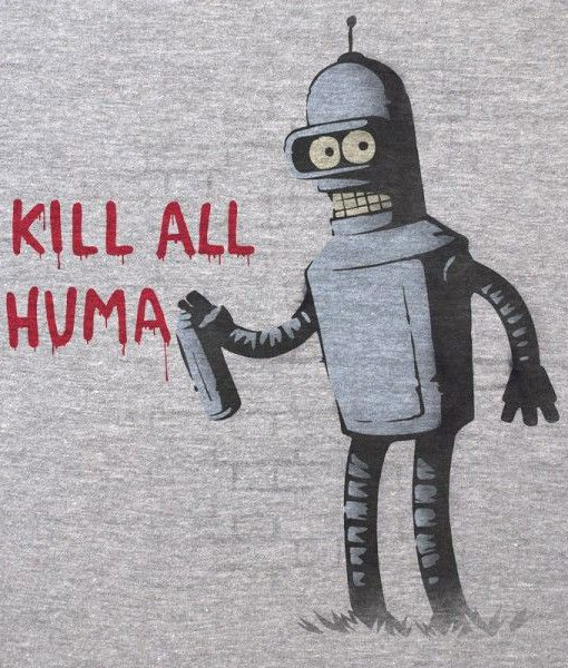 bender futurama banksy kill all humans lola camisetas material revolution granada
