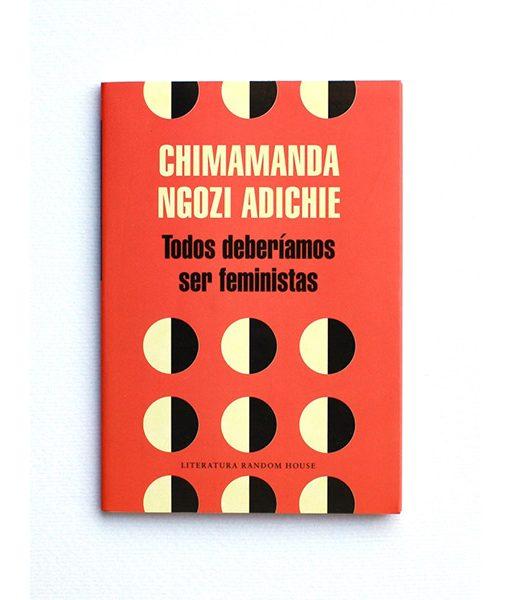 TODOS DEBERÍAMOS SER FEMINISTAS | CHIMAMANDA NGOZI ADICHIE