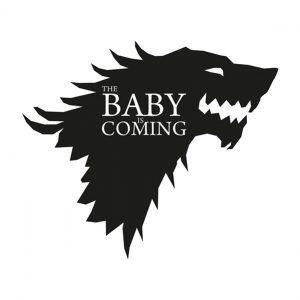 Baby is coming Juego de Tronos Stark