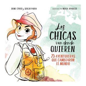 LAS CHICAS VAN DONDE QUIEREN | Irene Cívico y Sergio Parra | Montena