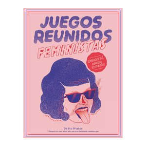 Juegos Reunidos Feministas | Ana Galvañ y Patricia Escalona
