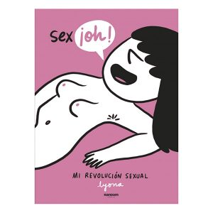 SEX ¡OH! Mi Revolución Sexual | Lyona