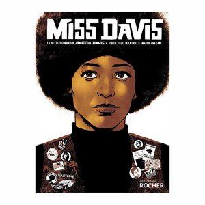Miss Davis La Vida y las Luchas de Angela Davis