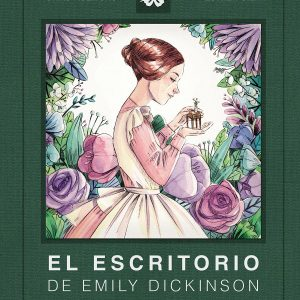 EL ESCRITORIO DE EMILY DICKINSON ESTHER GILI